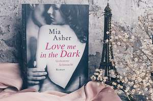 Rezension zu Mia Asher: Love me in the Dark - Verbotene Sehnsucht